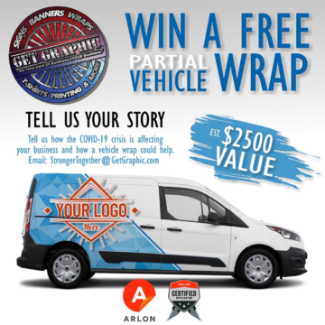 Get Graphic & Arlon have teamed up to give away a FREE partial vehicle wrap, (est. $2500 value) to two (2) businesses in need